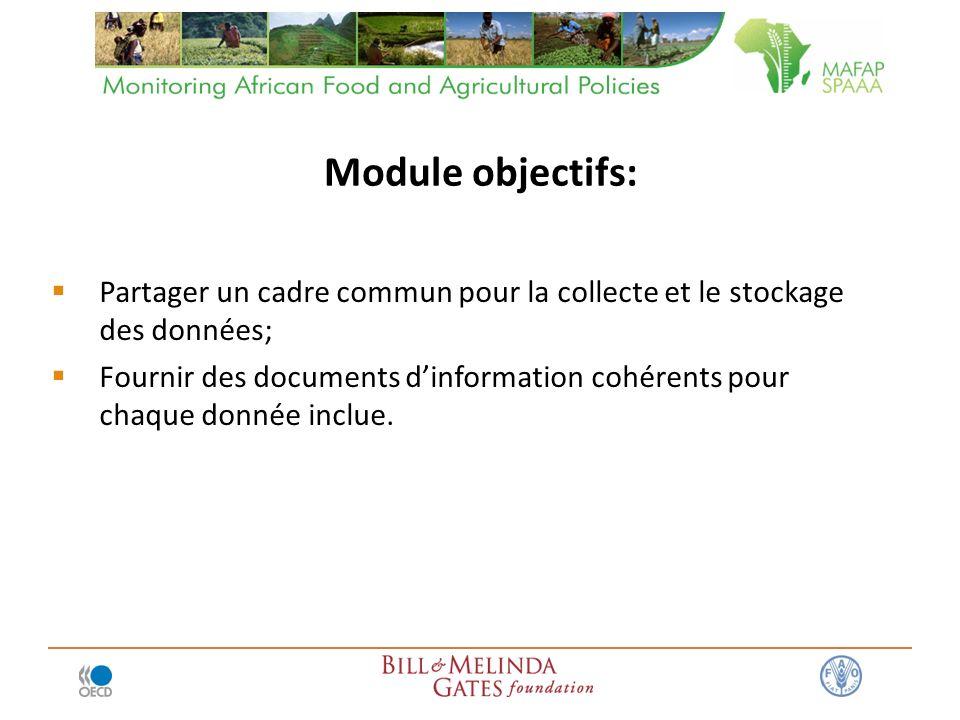 Partager un cadre commun pour la collecte et le stockage des données; Fournir des documents dinformation cohérents pour chaque donnée inclue. Module o