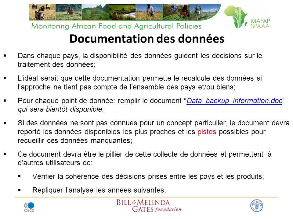 Dans chaque pays, la disponibilité des données guident les décisions sur le traitement des données; Lidéal serait que cette documentation permette le