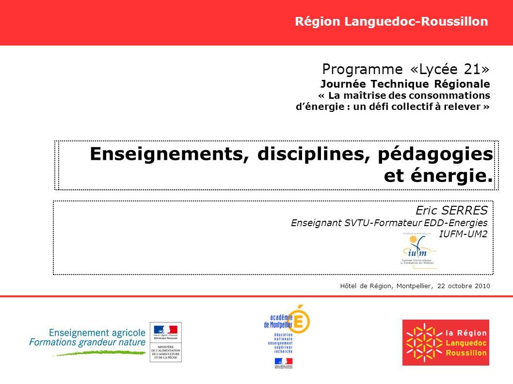 Région Languedoc-Roussillon Programme «Lycée 21» Journée Technique Régionale « La maîtrise des consommations dénergie : un défi collectif à relever »