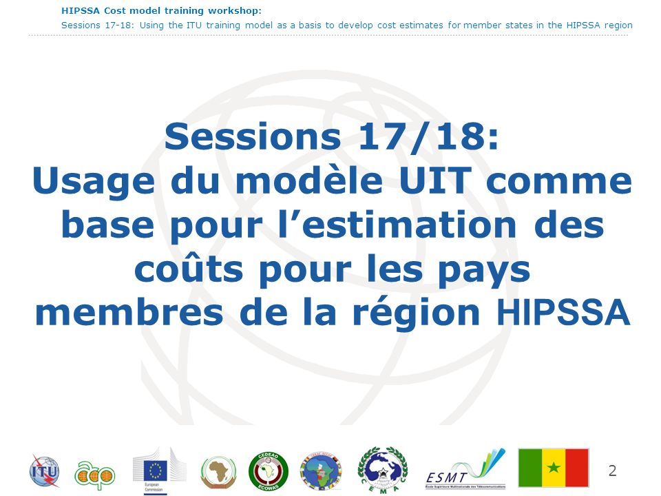 HIPSSA Cost model training workshop: Sessions 17-18: Using the ITU training model as a basis to develop cost estimates for member states in the HIPSSA