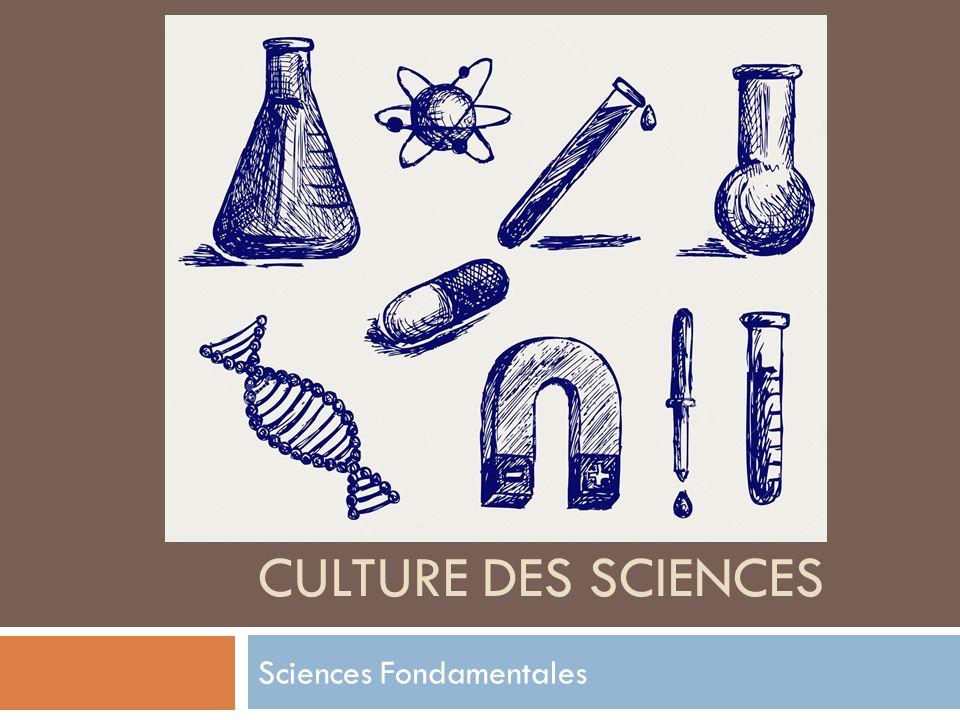 CULTURE DES SCIENCES Sciences Fondamentales