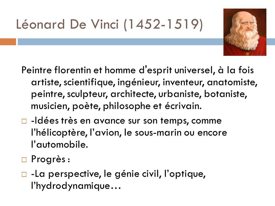 Léonard De Vinci (1452-1519) Peintre florentin et homme d'esprit universel, à la fois artiste, scientifique, ingénieur, inventeur, anatomiste, peintre