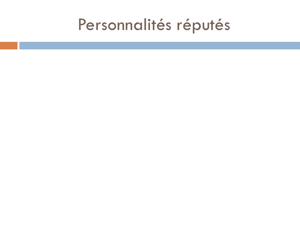 Personnalités réputés