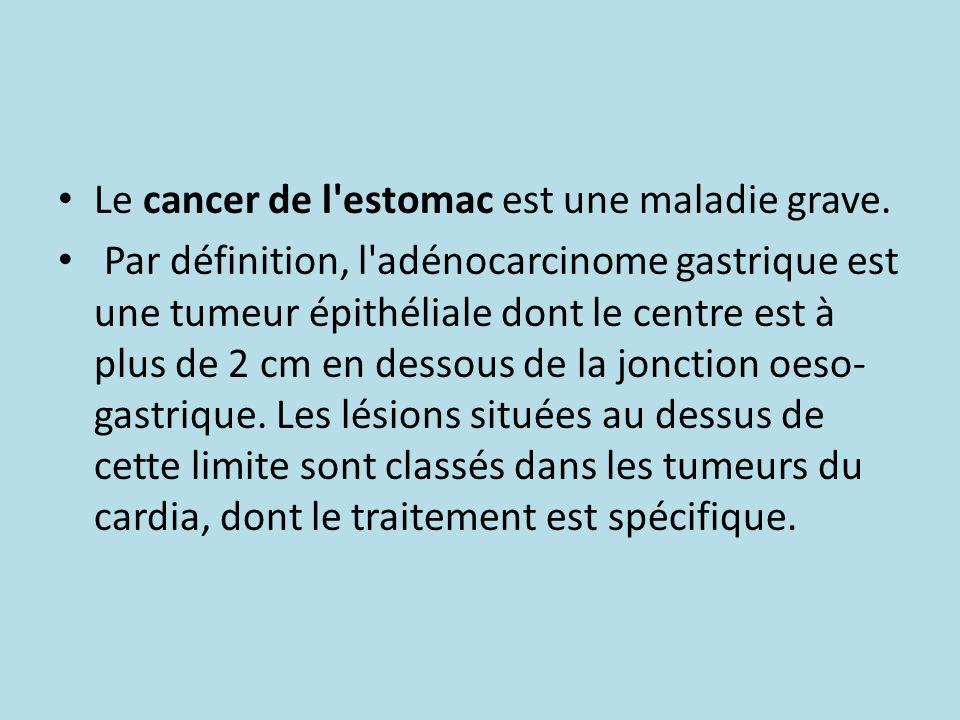 Épidémiologie L incidence annuelle du cancer de l estomac est actuellement stable (en France) après une longue période de décroissance depuis le début du siècle.