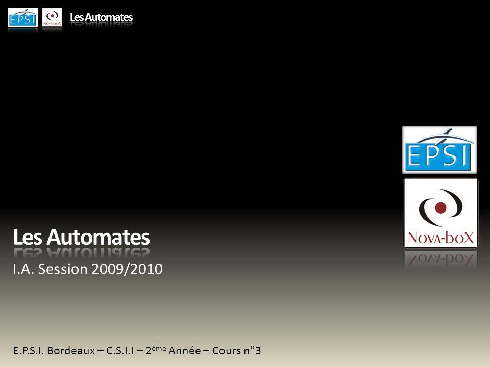 Définition Un automate est un dispositif se comportant de manière automatique, cest-à-dire sans nécessiter dintervention humaine.