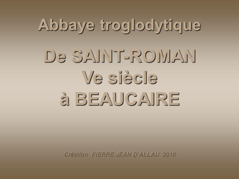 Ve siècle Abbaye troglodytique De SAINT-ROMAN Ve siècle à BEAUCAIRE