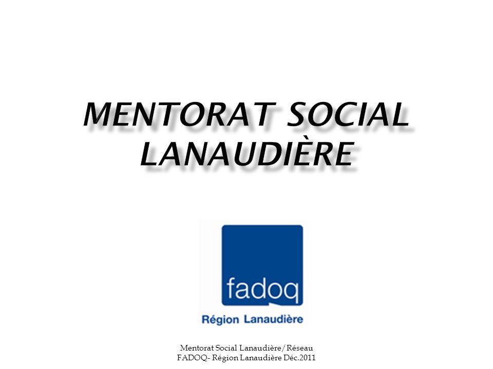 Mentorat Social Lanaudière/Réseau FADOQ- Région Lanaudière Déc.2011