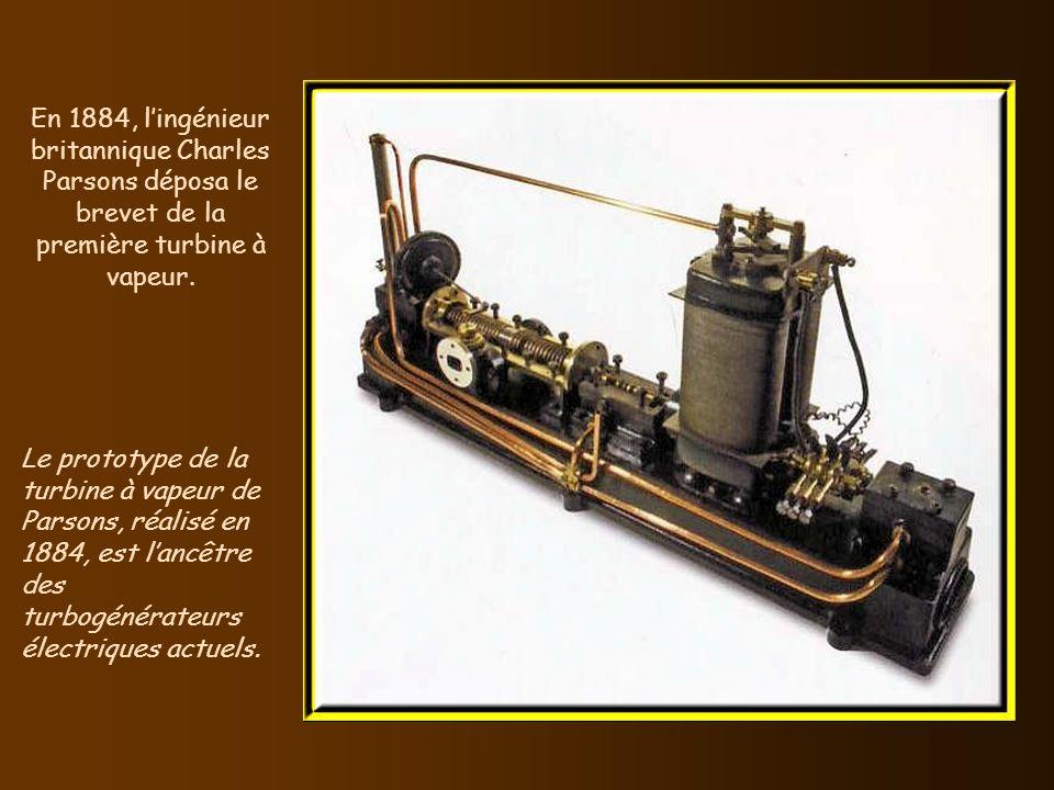 En 1884, lingénieur britannique Charles Parsons déposa le brevet de la première turbine à vapeur.