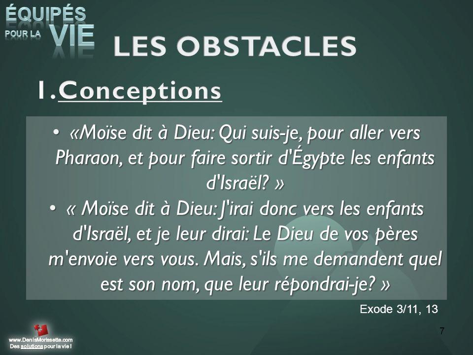«Moïse dit à Dieu: Qui suis-je, pour aller vers Pharaon, et pour faire sortir d'Égypte les enfants d'Israël? »«Moïse dit à Dieu: Qui suis-je, pour all