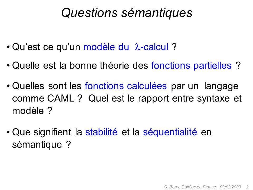 09/12/2009 33G.Berry, Collège de France. Algorithmes séquentiels tt ff C1C1 C OuG : C C 1 .