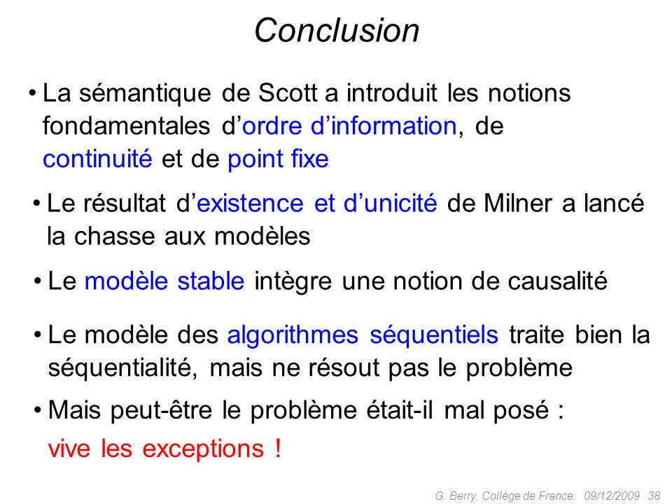 La sémantique de Scott a introduit les notions fondamentales dordre dinformation, de continuité et de point fixe 09/12/2009 38G.