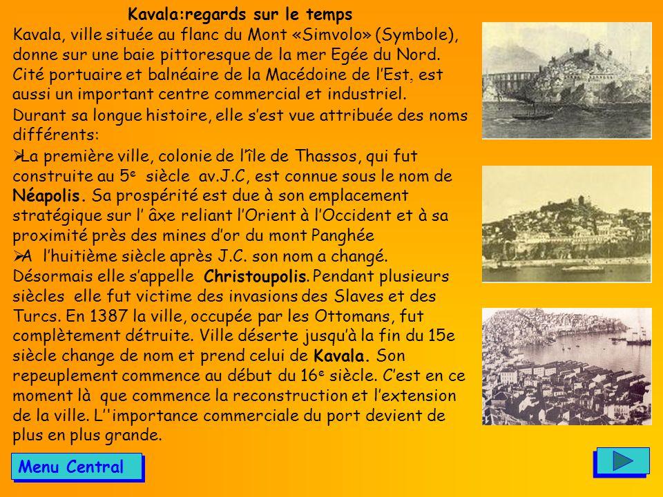Kavala devient rapidement un des principaux centres d exportation de lempire ottoman attirant de nouveaux habitants ainsi que des sociétés étrangères et des grandes maisons commerciales.