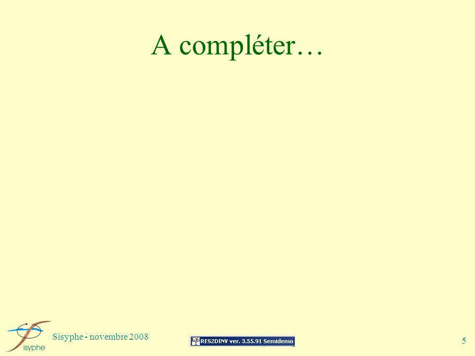 Sisyphe - novembre 2008 5 A compléter…