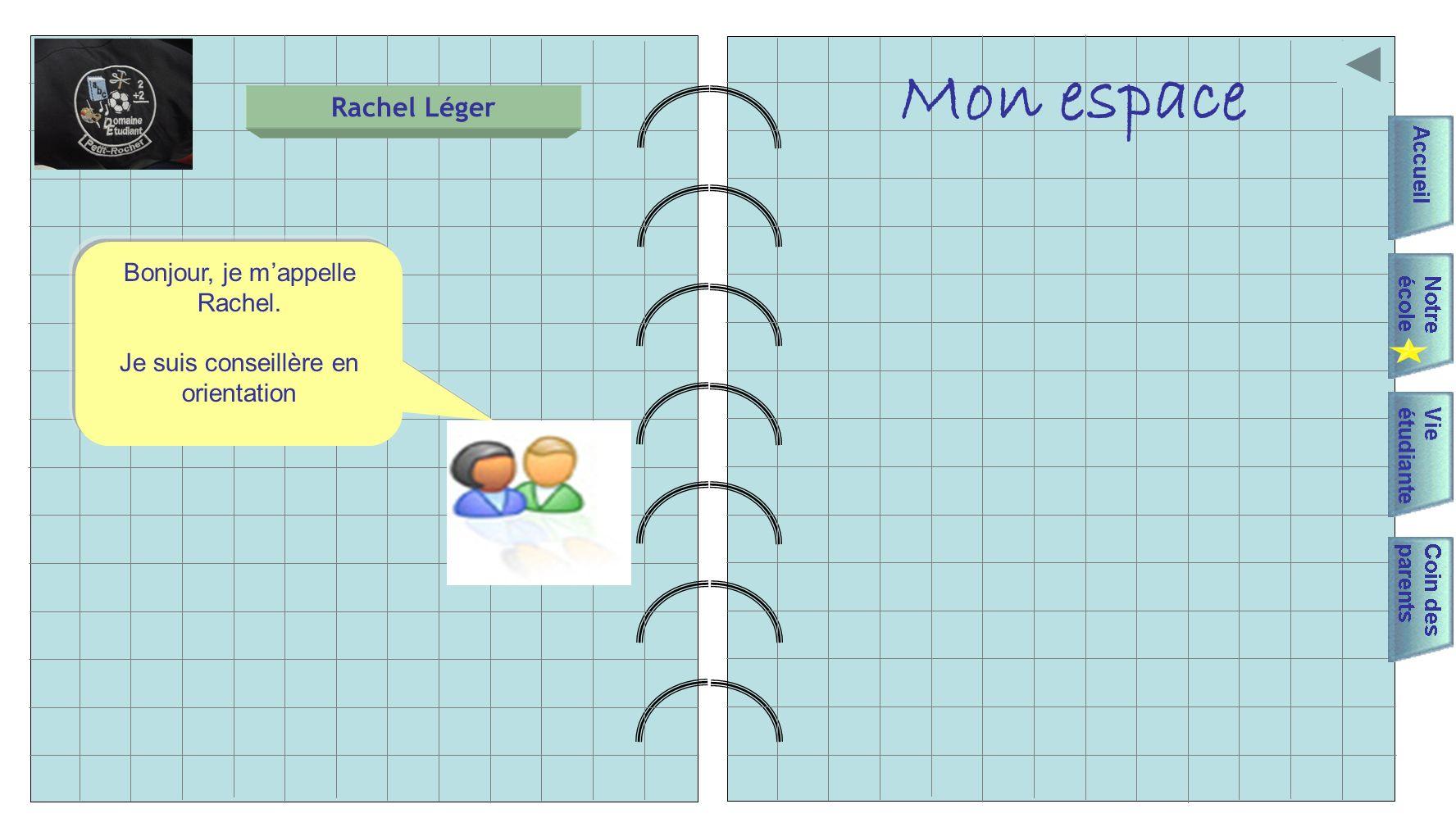 Mon espace Rachel Léger Bonjour, je mappelle Rachel. Je suis conseillère en orientation