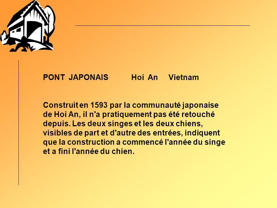 PONT JAPONAIS Hoi An Vietnam Construit en 1593 par la communauté japonaise de Hoi An, il n a pratiquement pas été retouché depuis.