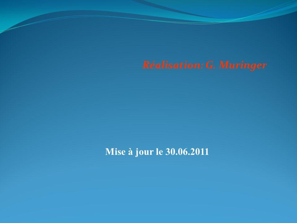 Réalisation: G. Muringer Mise à jour le 30.06.2011