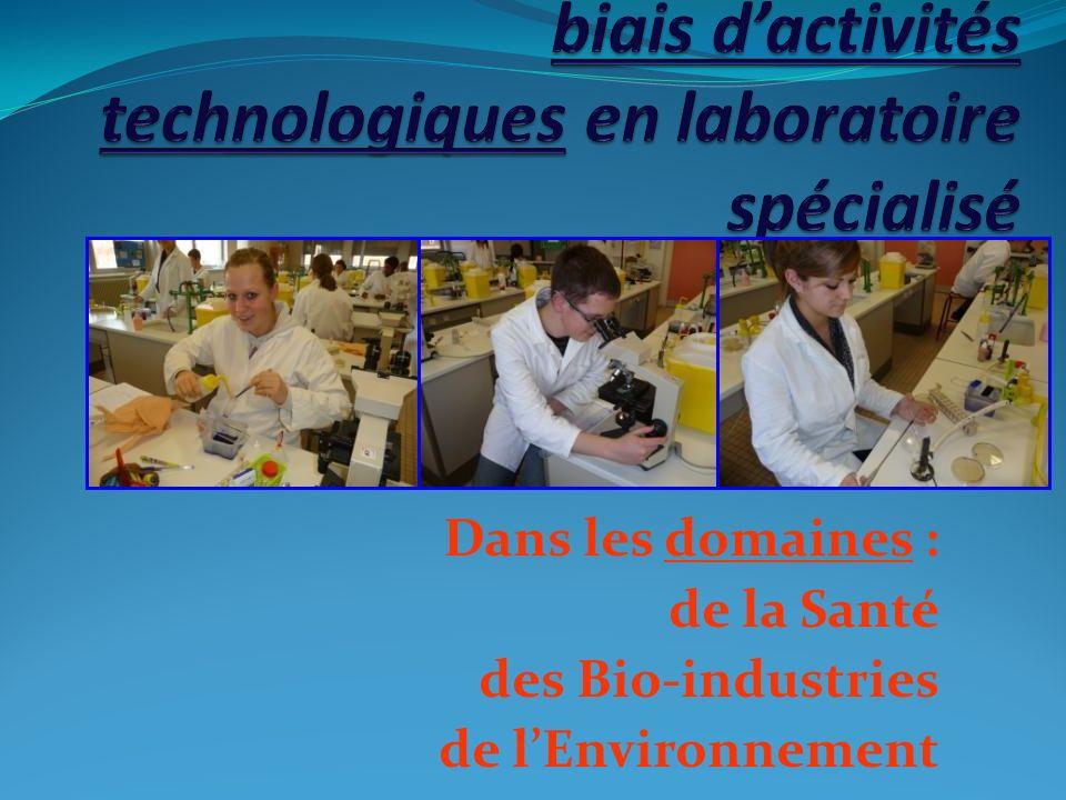 Dans les domaines : de la Santé des Bio-industries de lEnvironnement