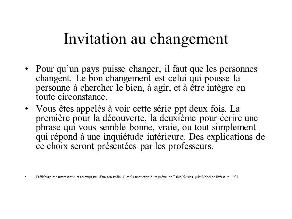 Invitation au changement Pour quun pays puisse changer, il faut que les personnes changent.