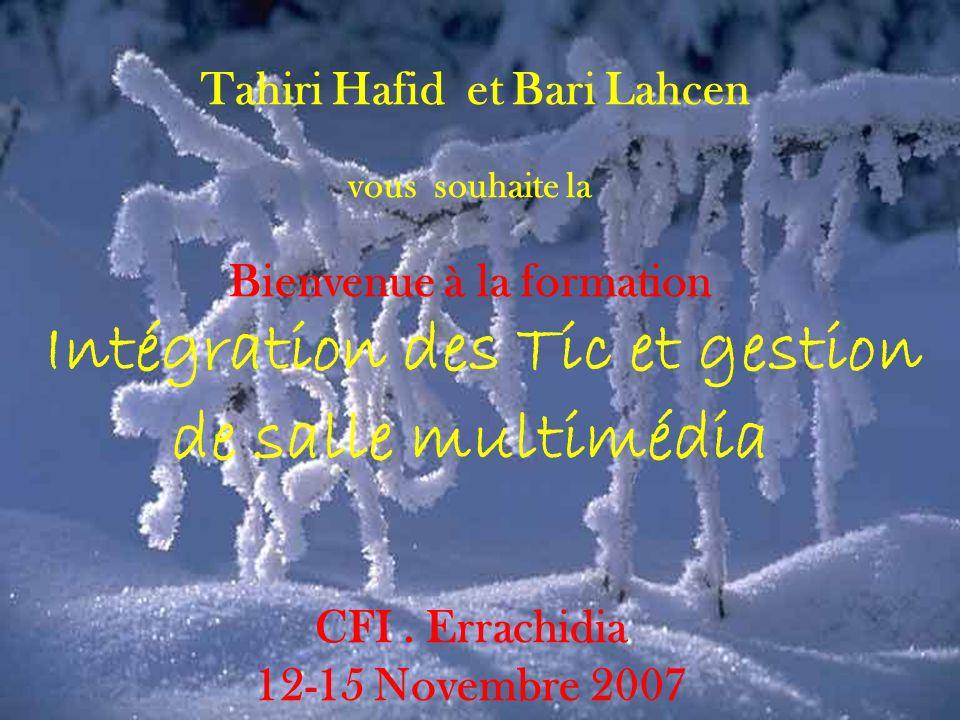 Tahiri Hafid et Bari Lahcen vous souhaite la Bienvenue à la formation Intégration des Tic et gestion de salle multimédia CFI.