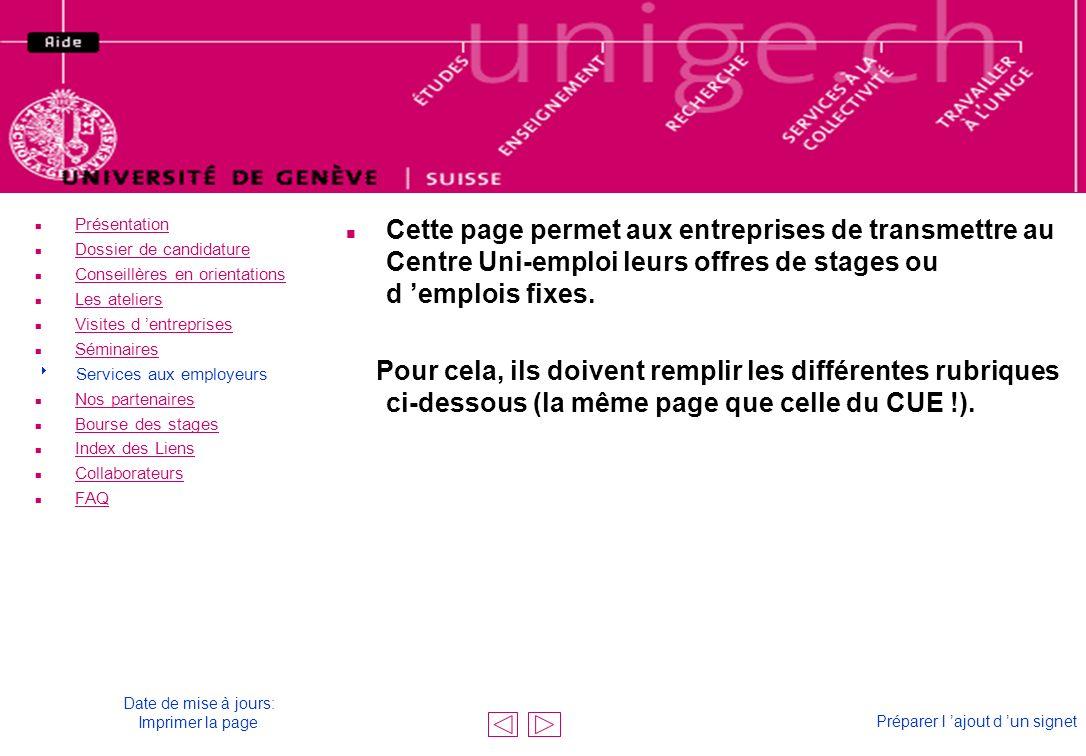 remplir les rubriques n Cette page permet aux entreprises de transmettre au Centre Uni-emploi leurs offres de stages ou d emplois fixes. Pour cela, il