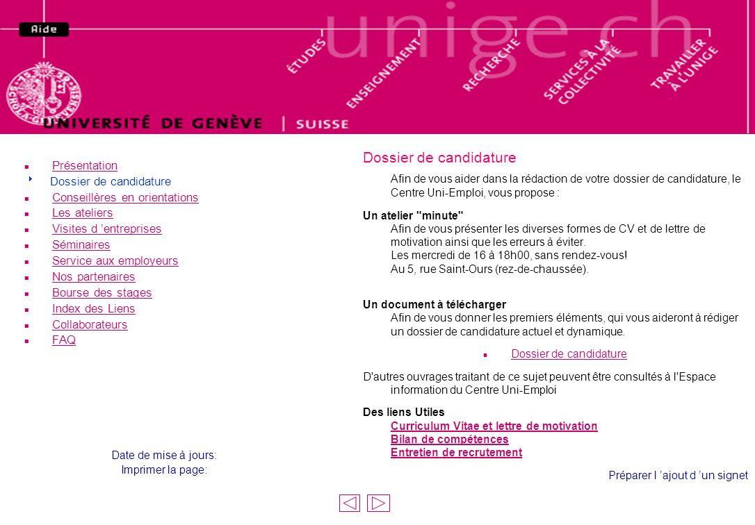 Dossier de candidature Afin de vous aider dans la rédaction de votre dossier de candidature, le Centre Uni-Emploi, vous propose : Un atelier
