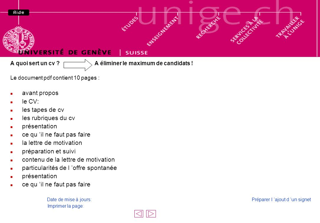 remplir les rubriques n Cette page permet aux entreprises de transmettre au Centre Uni-emploi leurs offres de stages ou d emplois fixes.