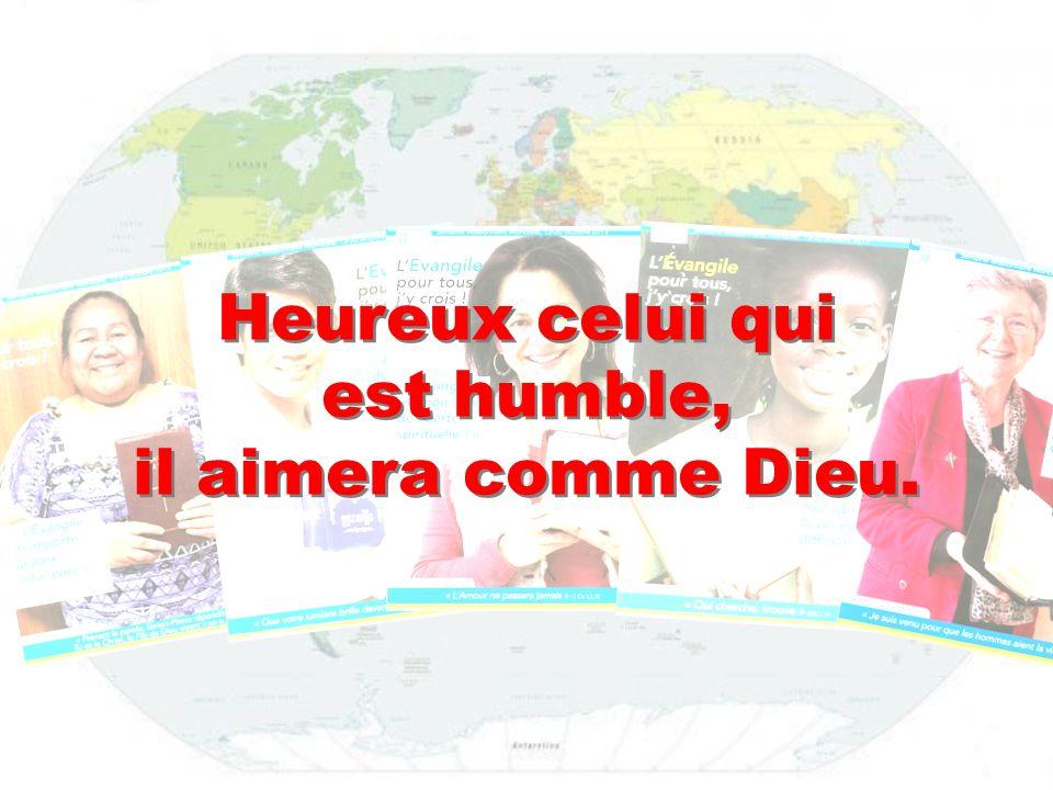 Heureux celui qui est humble, il aimera comme Dieu.