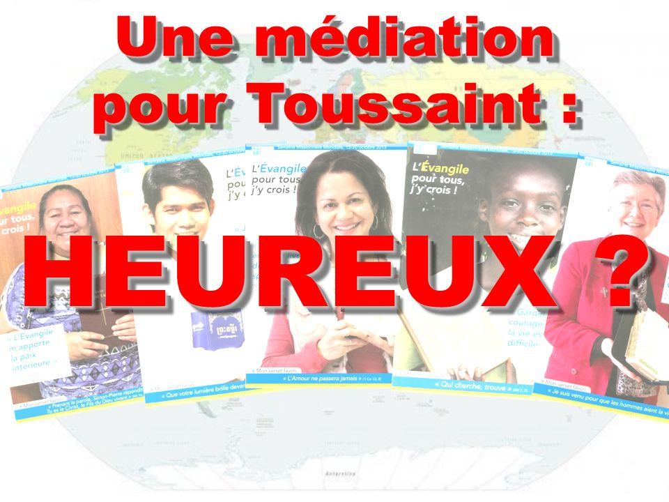 Une médiation pour Toussaint : HEUREUX ? Une médiation pour Toussaint : HEUREUX ?