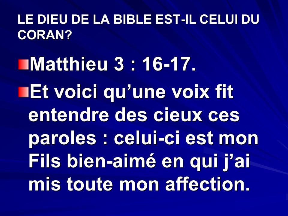 LE DIEU DE LA BIBLE EST-IL CELUI DU CORAN.Matthieu 3 : 16-17.