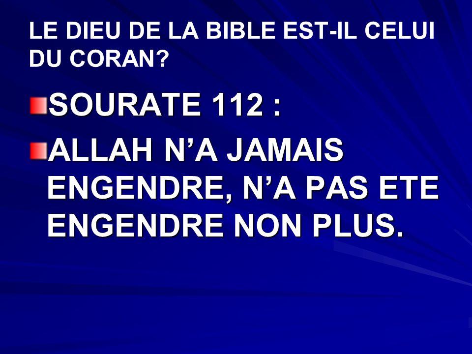 LE DIEU DE LA BIBLE EST-IL CELUI DU CORAN.