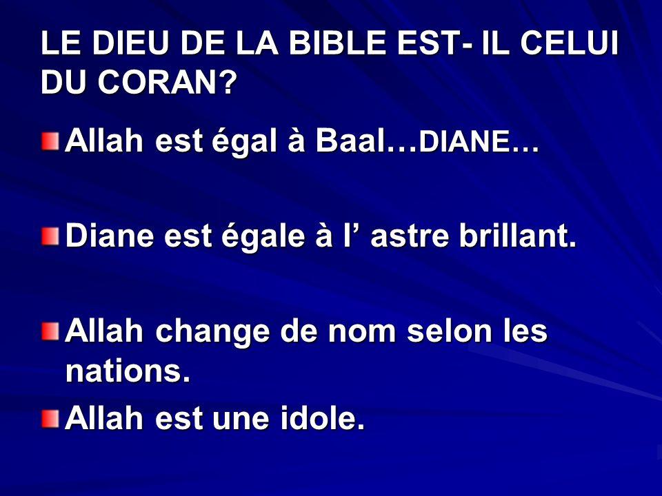 LE DIEU DE LA BIBLE EST- IL CELUI DU CORAN.