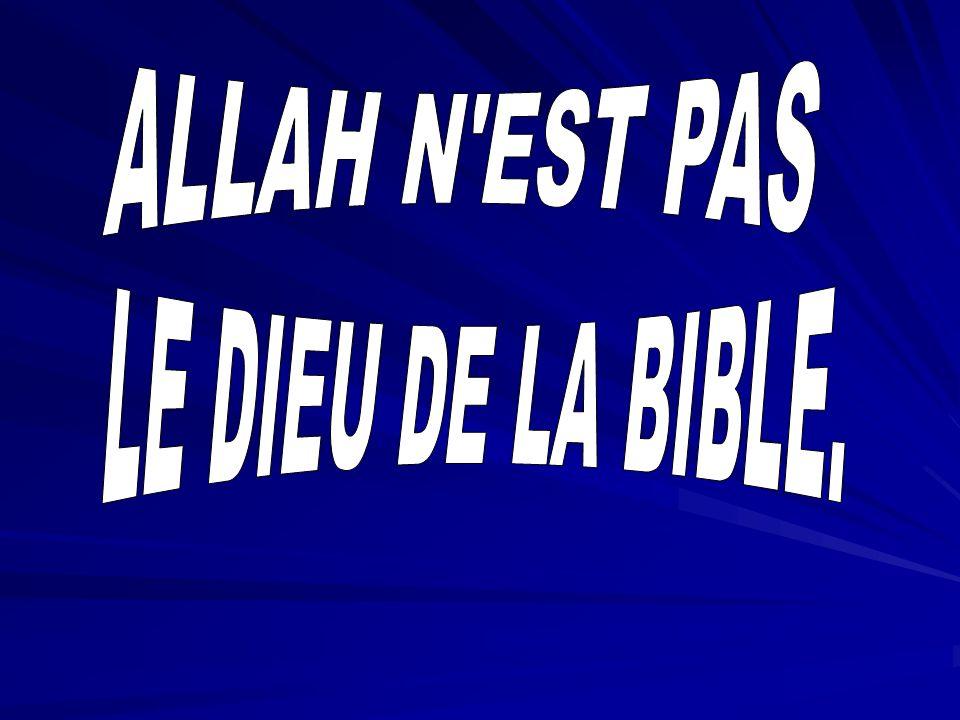LE DIEU DE LA BIBLE EST- IL CELUI DU CORAN? Allah est égal à Baal…DIANE… Diane est égale à l astre brillant. Allah change de nom selon les nations. Al