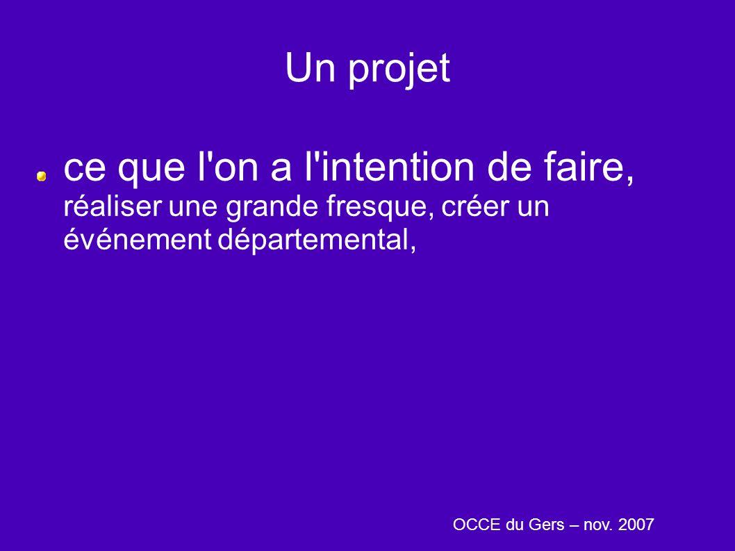 Un projet ce que l'on a l'intention de faire, réaliser une grande fresque, créer un événement départemental, OCCE du Gers – nov. 2007
