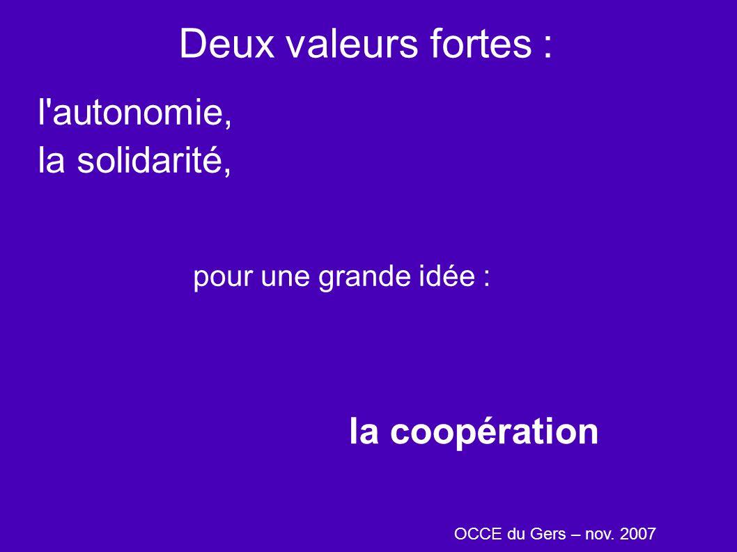 Deux valeurs fortes : l'autonomie, la solidarité, OCCE du Gers – nov. 2007 la coopération pour une grande idée :