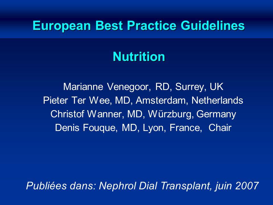 European Best Practice Guidelines Nutrition Marianne Venegoor, RD, Surrey, UK Pieter Ter Wee, MD, Amsterdam, Netherlands Christof Wanner, MD, Würzburg