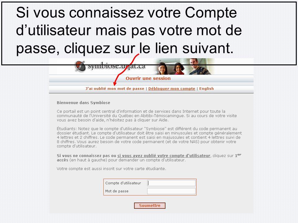 Si vous connaissez votre Compte dutilisateur mais pas votre mot de passe, cliquez sur le lien suivant.