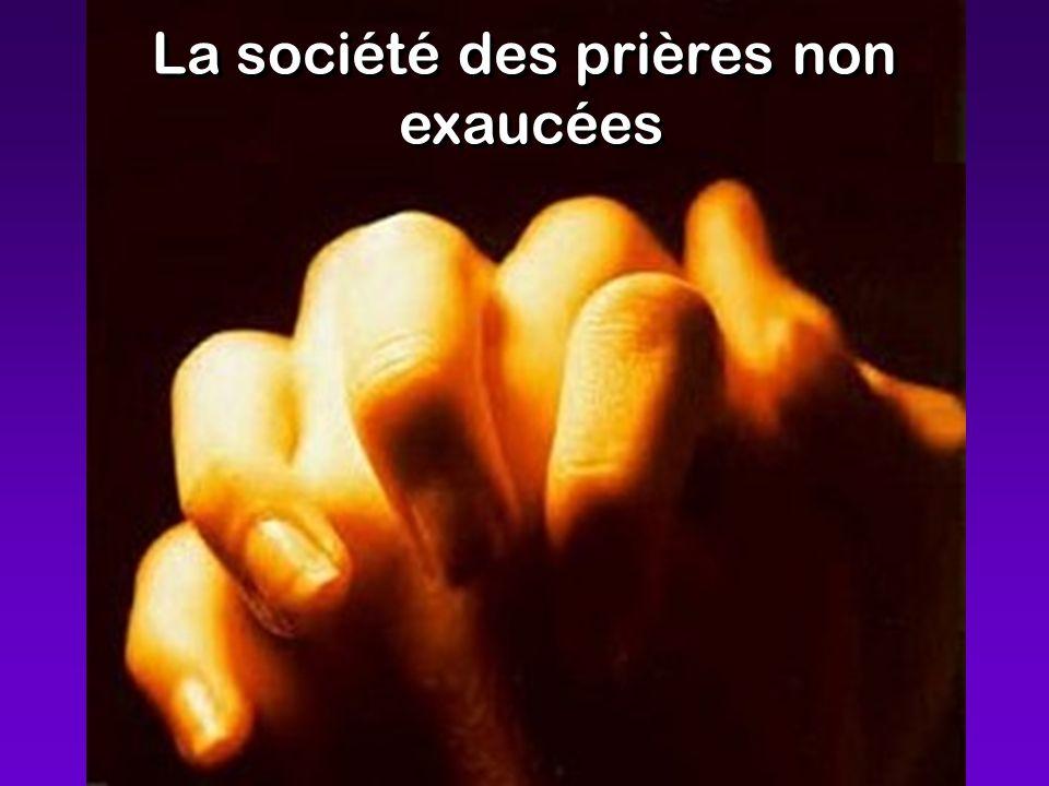 La société des prières non exaucées La société des prières non exaucées