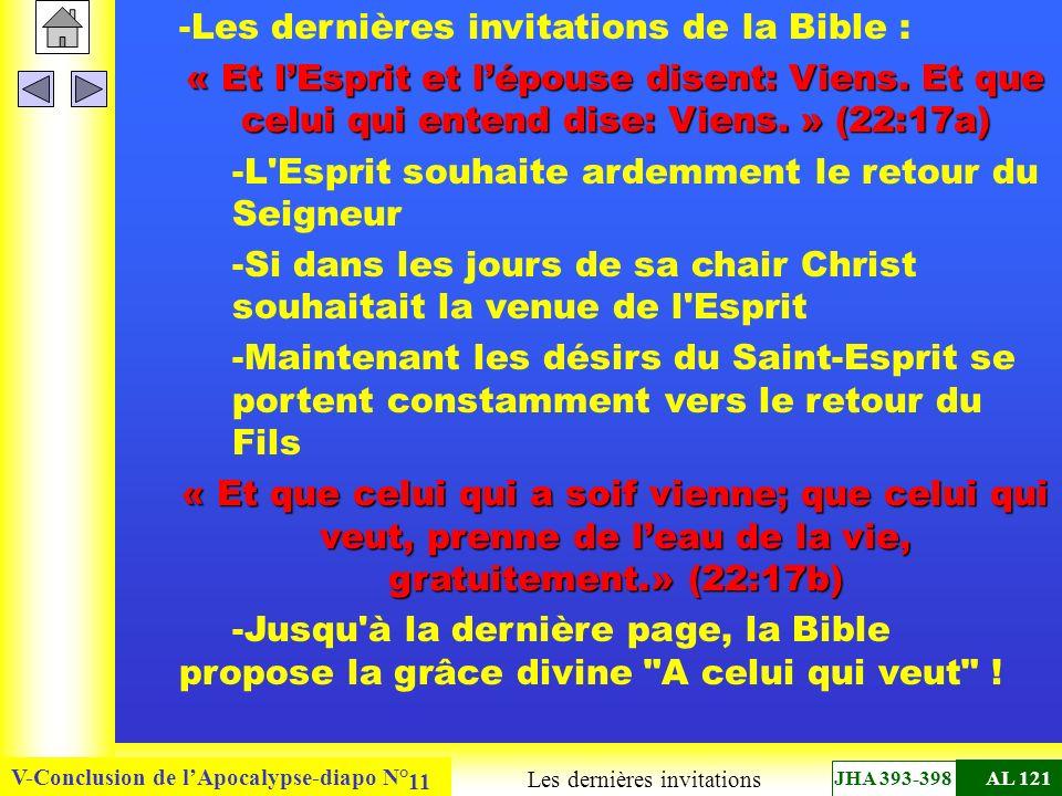 V-Conclusion de lApocalypse-diapo N° 11 -Les dernières invitations de la Bible : « Et lEsprit et lépouse disent: Viens. Et que celui qui entend dise: