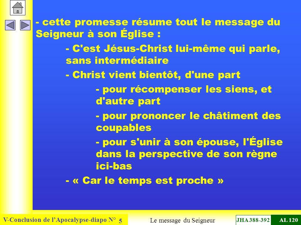 V-Conclusion de lApocalypse-diapo N° 5 - cette promesse résume tout le message du Seigneur à son Église : - C'est Jésus-Christ lui-même qui parle, san