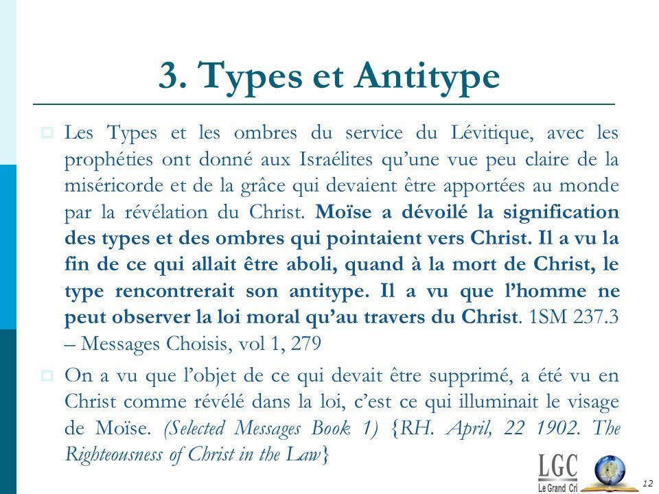 3. Types et Antitype 12 Les Types et les ombres du service du Lévitique, avec les prophéties ont donné aux Israélites quune vue peu claire de la misér