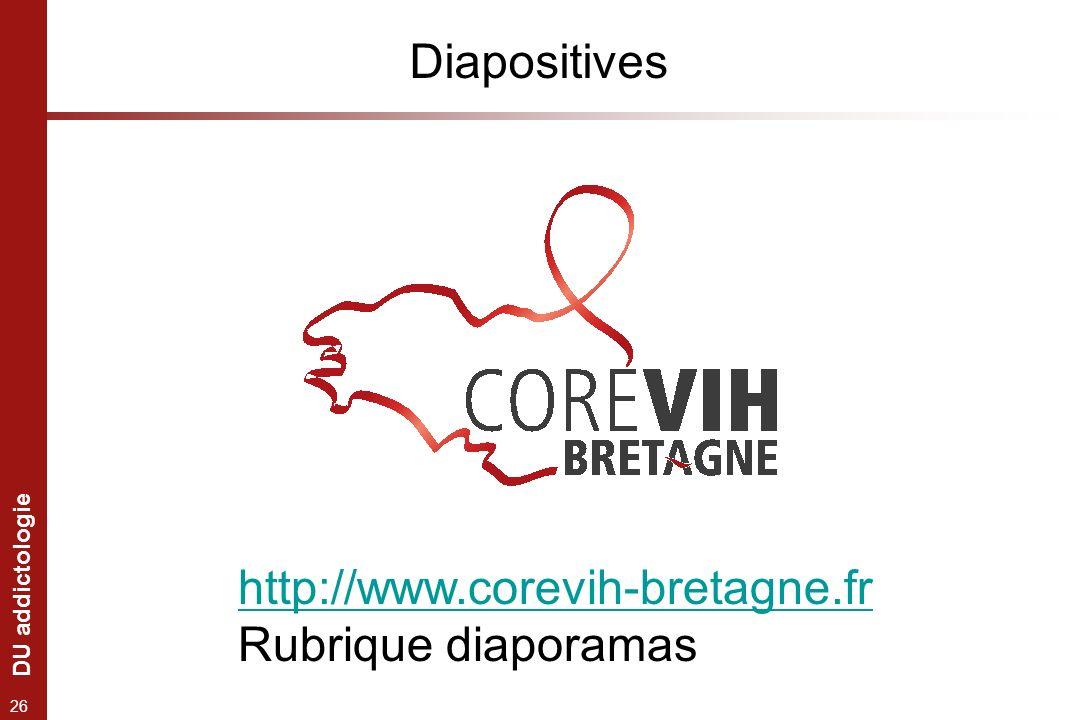 DU addictologie 26 Diapositives http://www.corevih-bretagne.fr Rubrique diaporamas