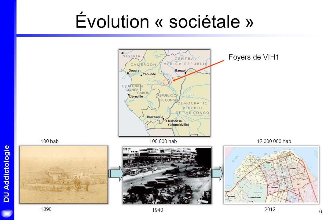 66 DU Addictologie Évolution « sociétale » Foyers de VIH1 100 000 hab. 1940 12 000 000 hab. 2012 100 hab. 1890