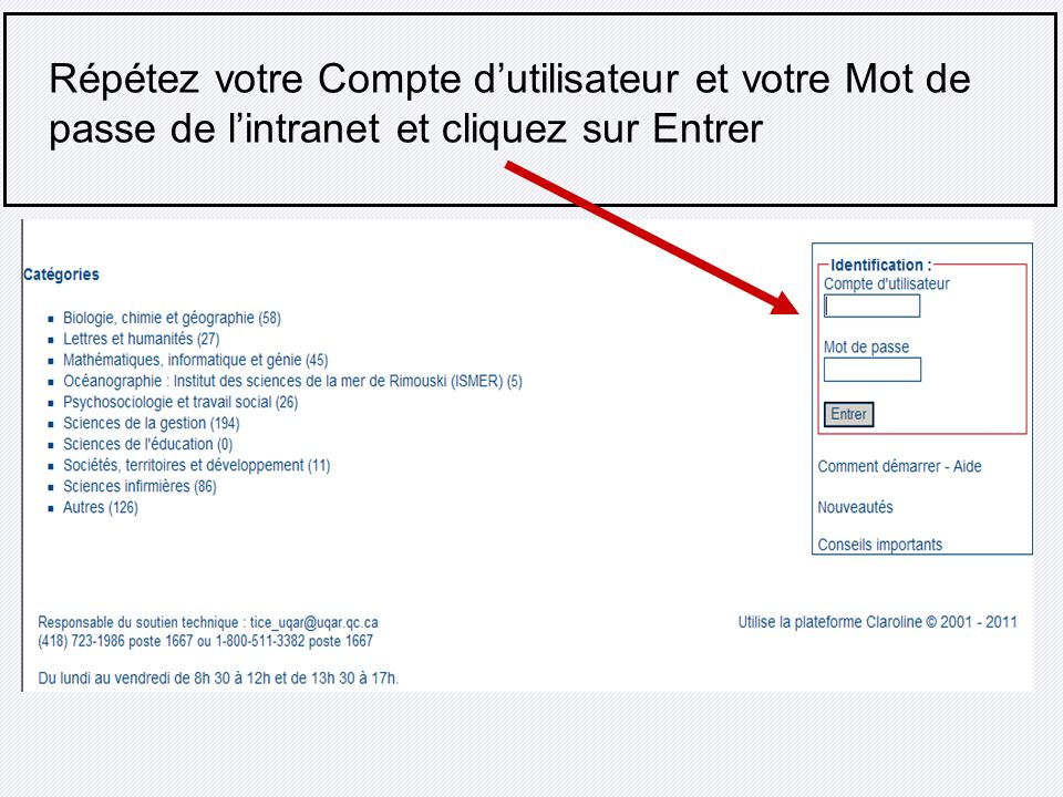 Répétez votre Compte dutilisateur et votre Mot de passe de lintranet et cliquez sur Entrer