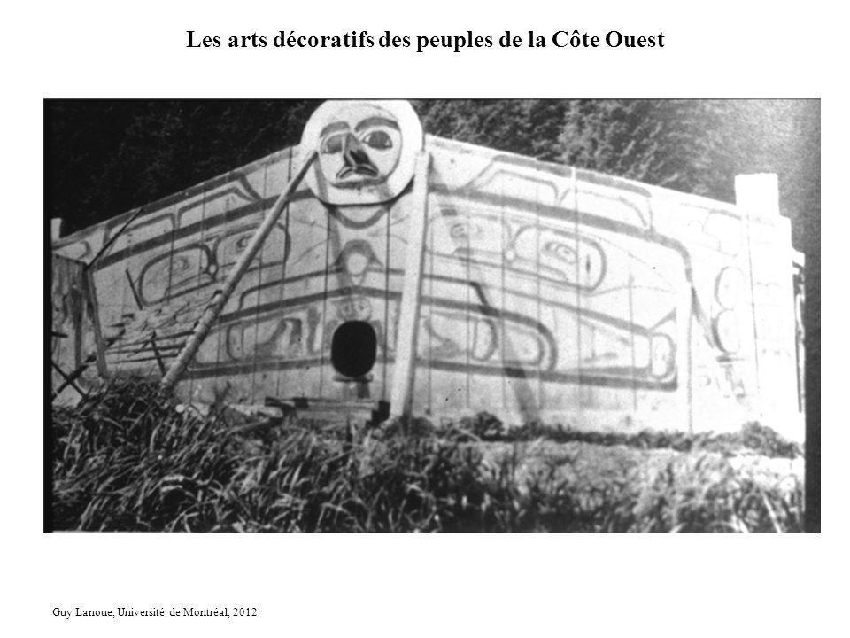 Les arts décoratifs des peuples de la Côte Ouest Guy Lanoue, Université de Montréal, 2012