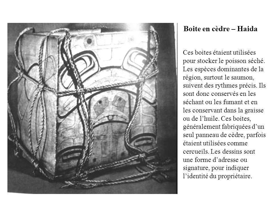 Boite en cèdre – Haida Ces boites étaient utilisées pour stocker le poisson séché. Les espèces dominantes de la région, surtout le saumon, suivent des