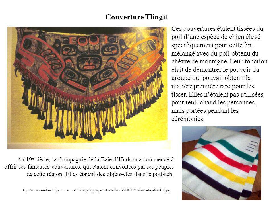 Couverture Tlingit Ces couvertures étaient tissées du poil dune espèce de chien élevé spécifiquement pour cette fin, mélangé avec du poil obtenu du ch