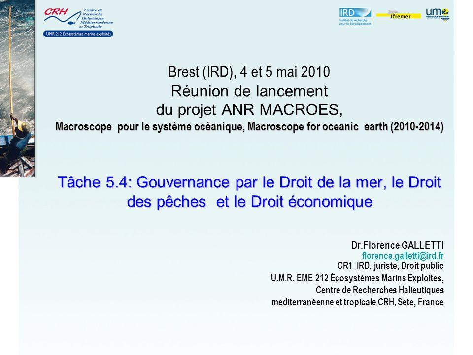 Macroscope pour le système océanique, Macroscope for oceanic earth (2010-2014) Tâche 5.4:Gouvernance par le Droit de la mer, le Droit des pêches et le