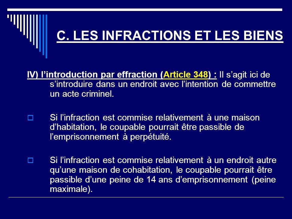 C. LES INFRACTIONS ET LES BIENS IV) lintroduction par effraction (Article 348) : Il sagit ici de sintroduire dans un endroit avec lintention de commet