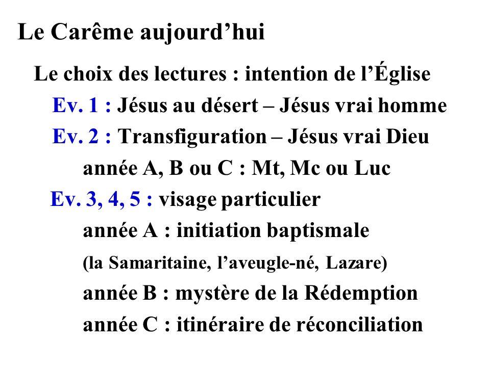 Le Carême aujourdhui Le choix des lectures : intention de lÉglise Ev.