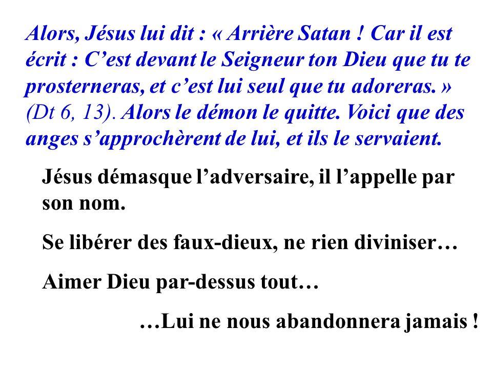 Alors, Jésus lui dit : « Arrière Satan .